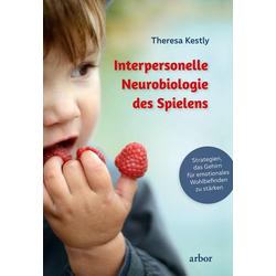 Interpersonelle Neurobiologie des Spielens: Buch von Theresa Kestly