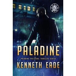 Paladine (Paladine Political Thriller Series): eBook von Kenneth Eade