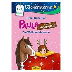 Die Weihnachtskrone / Paula auf dem Ponyhof Bd.6. Ursel Scheffler  - Buch