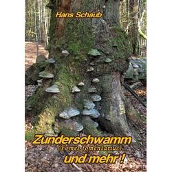 Zunderschwamm und mehr als Buch von Hans Schaub