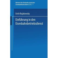 Einführung in den Eisenbahnbetriebsdienst: eBook von Erich Bujakowsky