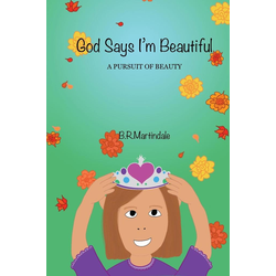 God Says I'm Beautiful als Buch von B. R. Martindale