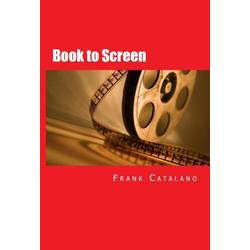 Book to Screen: eBook von Frank Catalano