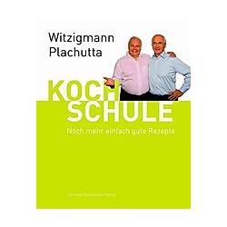 Kochschule. Ewald Plachutta  Eckart Witzigmann  - Buch