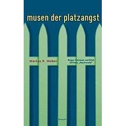 Musen der Platzangst. Markus R. Weber  - Buch