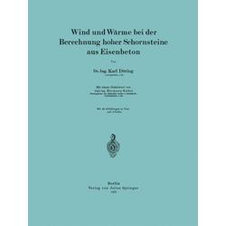 Wind und Wärme bei der Berechnung hoher Schornsteine aus Eisenbeton als Buch von Karl Döring/ Hermann Goebel