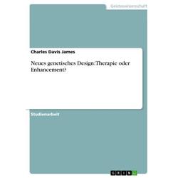 Neues genetisches Design: Therapie oder Enhancement?