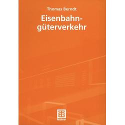 Eisenbahngüterverkehr: eBook von Thomas Berndt