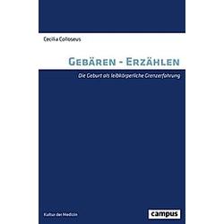 Colloseus  C: Gebären - Erzählen. Cecilia Colloseus  - Buch