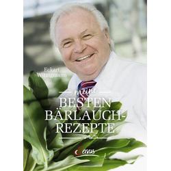 Meine besten Bärlauchrezepte: Buch von Eckart Witzigmann