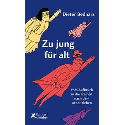 Zu jung für alt als Buch von Dieter Bednarz