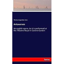Artaxerxes. Thomas Augustine Arne  - Buch
