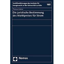 Die juristische Bestimmung des Marktpreises für Strom. Thomas Lindner  - Buch