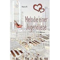 Melodie einer Jugendliebe. Marie B.  - Buch