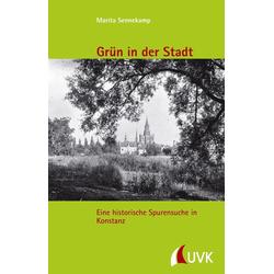 Grün in der Stadt als Buch von Marita Sennekamp