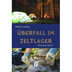 Überfall im Zeltlager: eBook von Helmut Ludwig