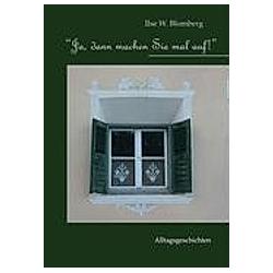 Ja  dann machen Sie mal auf!. Ilse Blomberg  - Buch