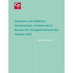 Evaluation und Prädiktion therapeutischer Veränderung im Rahmen der Strategisch-Behavioralen Therapie (SBT): Buch von Miriam Sichort-Hebing