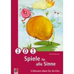 101 Spiele für alle Sinne als Buch von Nicola Steinmeyer