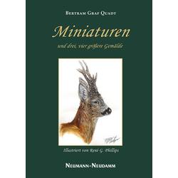 Miniaturen und drei vier größere Gemälde als Buch von Bertram von Quadt