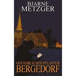 Gefährliches Pflaster Bergedorf als Buch von Bjarne Metzger