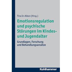 Emotionsregulation und psychische Störungen im Kindes- und Jugendalter: eBook von