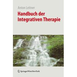 Handbuch der Integrativen Therapie: Buch von Anton Leitner