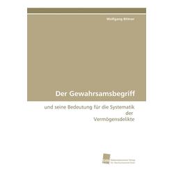 Der Gewahrsamsbegriff als Buch von Wolfgang Bittner