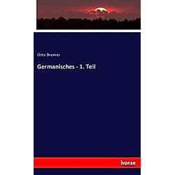 Germanisches - 1. Teil. Otto Bremer  - Buch