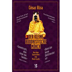 Der kleine buddhistische Mönch: Buch von César Aira