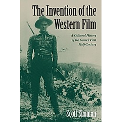 The Invention of the Western Film. Scott Simmon  - Buch