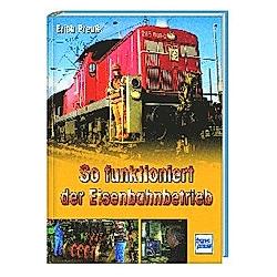 So funktioniert der Eisenbahnbetrieb. Erich Preuß  - Buch