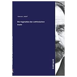Die Vegetation der ostfriesischen Inseln. Adolf Hansen  - Buch
