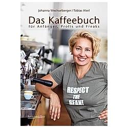 Das Kaffeebuch. Johanna Wechselberger  Tobias Hierl  - Buch