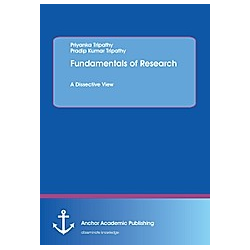 Fundamentals of Research. A Dissective View. Priyanka Tripathy  Pradip Kumar Tripathy  - Buch