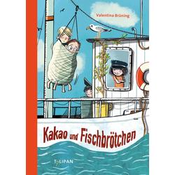 Kakao und Fischbrötchen als Buch von Valentina Brüning