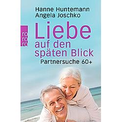 Liebe auf den späten Blick. Hanne Huntemann  Angela Joschko  - Buch