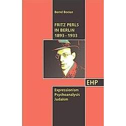 Fritz Perls in Berlin 1893-1933. Bernd Bocian  - Buch