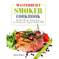 Masterbuilt Smoker Cookbook als Buch von Adele Baker