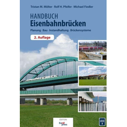 Handbuch Eisenbahnbrücken: Buch von Tristan Mölter/ Michael Fiedler/ Rolf H. Pfeifer