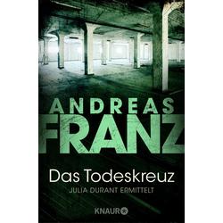 Das Todeskreuz als Taschenbuch von Andreas Franz
