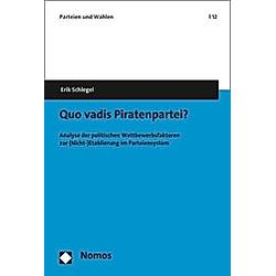 Quo vadis Piratenpartei?. Erik Schlegel  - Buch