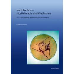 wach bleiben - Musiktherapie und Wachkoma m. Audio-CD: Buch von Karin Holzwarth