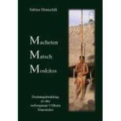 Macheten Matsch Moskitos als Buch von Sabine Hemschik