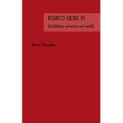 Risiko Liebe ?!. Berit Geissler  - Buch
