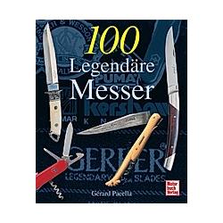 100 legendäre Messer. Gérard Pacella  - Buch