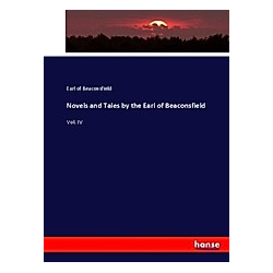 Novels and Tales by the Earl of Beaconsfield. Earl of Beaconsfield  - Buch