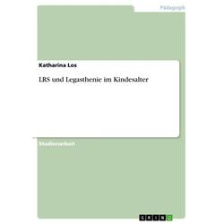 LRS und Legasthenie im Kindesalter