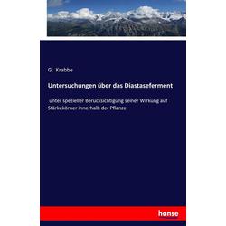 Untersuchungen über das Diastaseferment als Buch von G. Krabbe