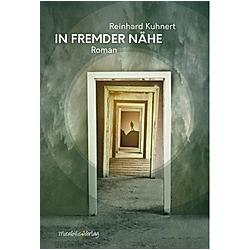 In fremder Nähe. Reinhard Kuhnert  - Buch